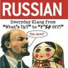 Dirty Russian everyday  slang from
